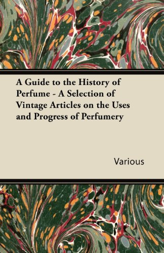 A Guide to the History of Perfume